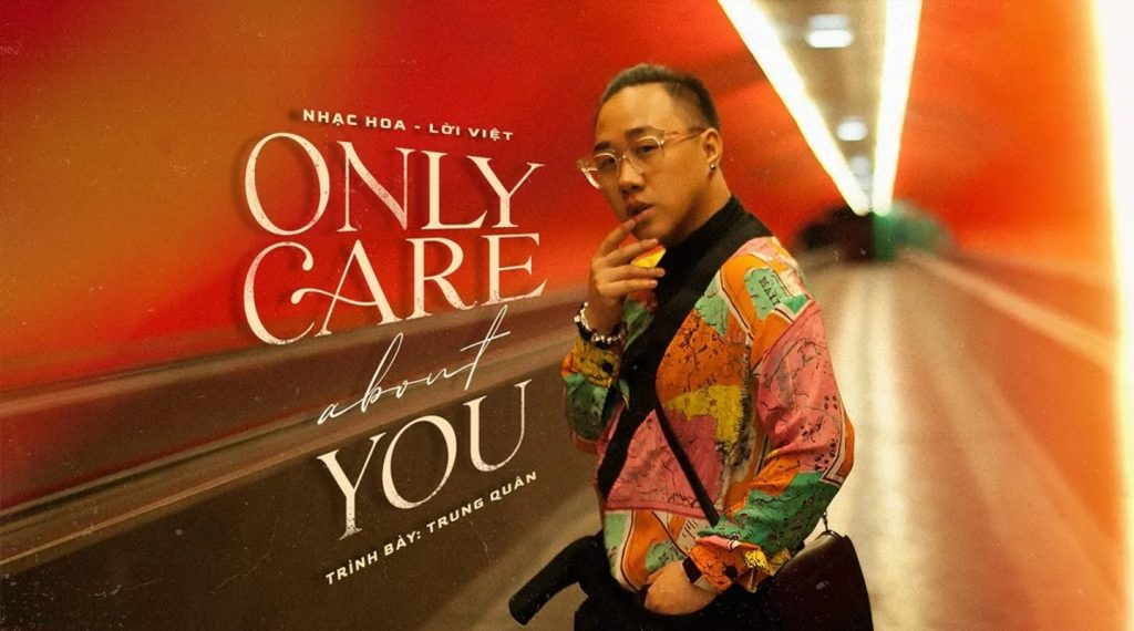 Only Care About You - Trung Quân